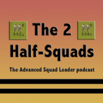The 2 Half-Squads: Advanced Squad Leader Podcast.
