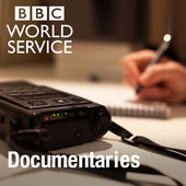 BBC World Service Documentaries.