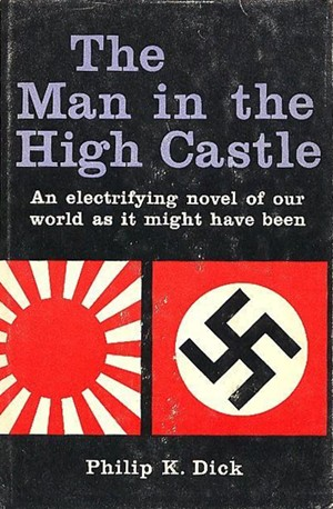 """The Man in the High Castle"" by Philip K. Dick."